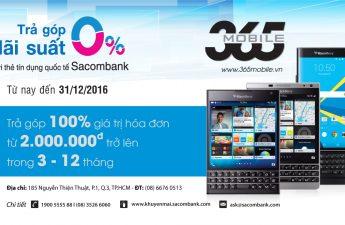 Mua điện thoại trả góp 0% với thẻ tín dụng quốc tế Sacombank tại 365 Mobile