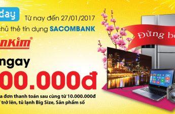 Ưu đãi trị giá 1.000.000 cho thẻ tín dụng Sacombank tại Nguyễn Kim