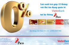 Mua trả góp lãi suất 0% tại PICO cho chủ thẻ tín dụng Vietinbank